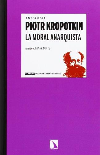 9788483199046: La moral anarquista: 11 (Clásicos del pensamiento crítico)