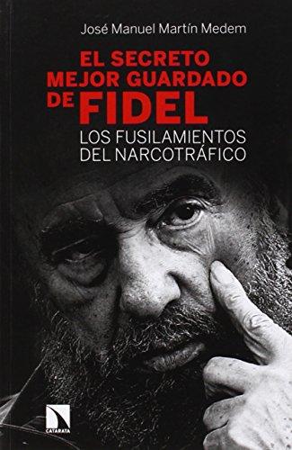 9788483199497: El secreto mejor guardado de Fidel Castro: Los fusilamientos del narcotráfico (COLECCION MAYOR)