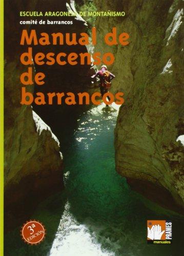 Imagen de archivo de MANUAL DE DESCENSO DE BARRANCOS a la venta por Libros Angulo