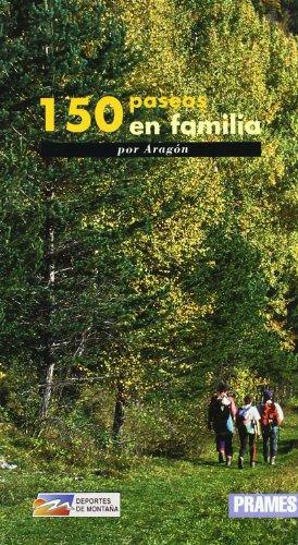 9788483211823: 150 paseos en familia por Aragón (Deportes De Montaña)