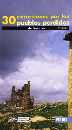 9788483211977: 30 excursiones por los pueblos perdidos de Navarra