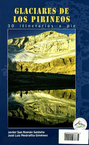 9788483212240: Glaciares de los pirineos - 30 itinerarios a pie (Parajes Naturales)