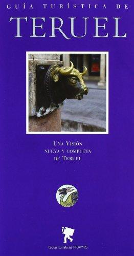 9788483213193: Guía turística de teruel (Guias Turisticas (prames))