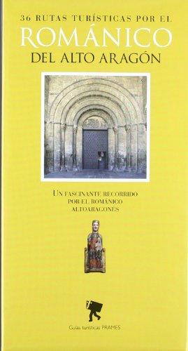9788483213612: 36 rutas turisticas por el romanico del alto Aragón (Guias Turisticas (prames))