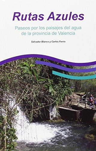 9788483214411: Rutas Azules. Paseos por los paisajes de agua de la provincia de Valencia.