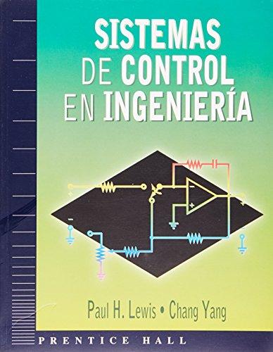 Sistemas de Control En Ingenieria (Spanish Edition): Paul H. Lewis,