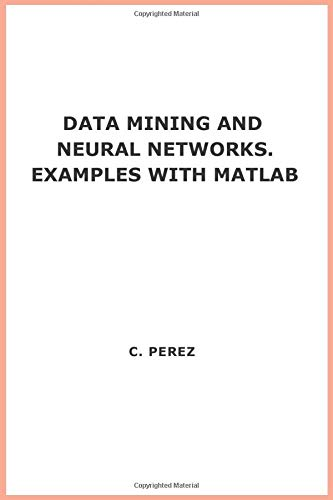 9788483222904: DATA MINING AND NEURAL NETWORKS. EXAMPLES WITH MATLAB (Fuera de colección Out of series)