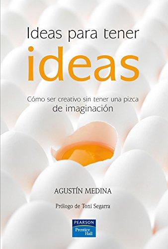 9788483223758: Ideas para tener ideas: Cómo ser creativo sin tener una pizca de imaginación
