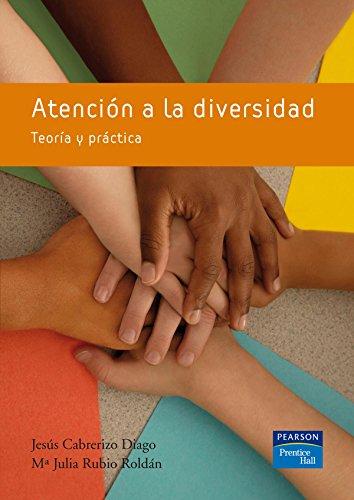 Atención a la diversidad: Teoría y práctica: Jesús Cabrerizo Diago;