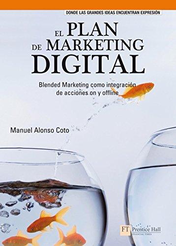9788483224588: El plan de marketing digital: Blended marketing como integración de acciones on y offline (FT/PH)