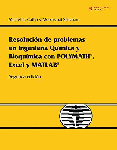 9788483224618: Resolucion de Problemas en Ingenieria Quimica y Bioquimica con POLYMATH, EXCEL y MATLAB, 2/ed.