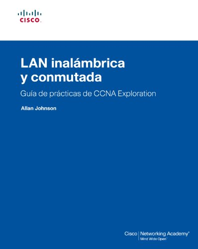 9788483224779: Lan inalábrica y conmutada. guía de prácticas de ccna exploration (Cisco Networking Academy)