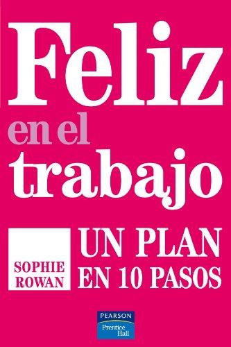 9788483224915: Feliz en el trabajo: Un plan en 10 pasos