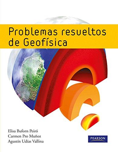 PROBLEMAS RESUELTOS DE GEOFISICA (Spanish Edition): ELISA, BUFORN PEIRO