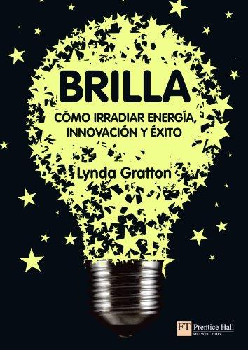9788483226575: BRILLA:COMO IRRADIAR ENERGIA,INNOVACION Y EXITO