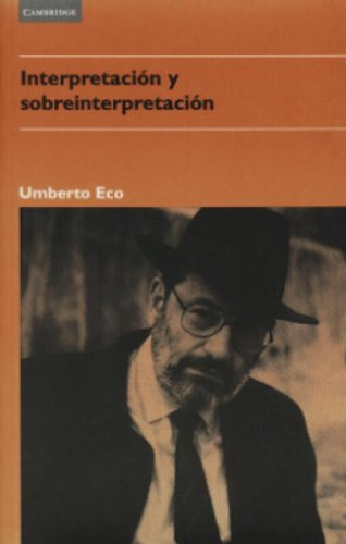 9788483230107: Interpretación y sobreinterpretación (Tanner Lectures in Human Values) (Spanish Edition)