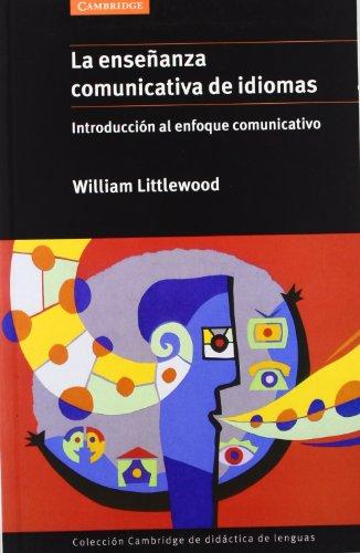 9788483230459: La enseñanza comunicativa de idiomas: Introducción al enfoque comunicativo (Coleccion Cambridge de Didactica de Lenguas)