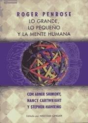 Lo grande, lo pequeño y la mente humana (Spanish Edition) (848323047X) by Penrose, Roger