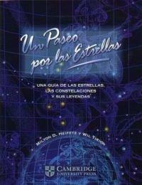 9788483230527: Un paseo por las estrellas. Una guía de las estrellas, las constelaciones y sus leyendas: Una Guia De Las Estrellas, Las Constelaciones Y Sus Leyendas (Astronomía)