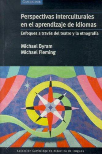 9788483230794: Perspectivas interculturales en el aprendizaje de idiomas: Enfoques a Traves Del Teatro Y La Etnografia (Coleccion Cambridge De Didactica De Lenguas)
