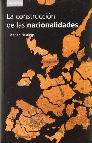 9788483230886: La construcción de las nacionalidades: Etnicidad, religión y nacionalismo (Spanish Edition)