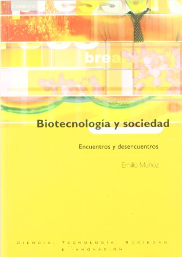 Biotecnología y sociedad: Encuentros y desencuentros (Spanish: Muñoz, Emilio
