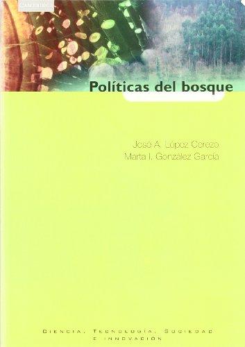 9788483233122: Políticas del bosque: Expertos, politicos y ciudadanos en la polémica del eucalipto en Asturias (Spanish Edition)