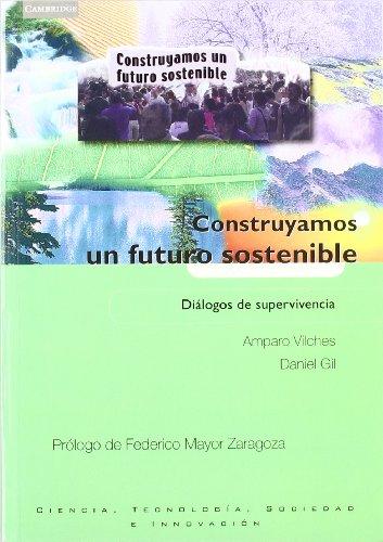 9788483233535: Construyamos un futuro sostenible: Diálogos de supervivencia (Spanish Edition)