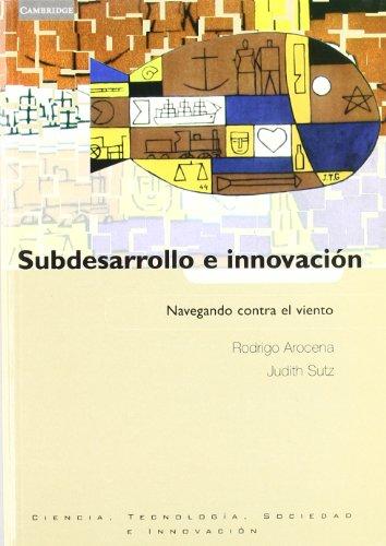 La innovacÃon y el desarrollo en un: Rodrigo Arocena, Judith