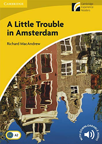 9788483235195: A Little Trouble in Amsterdam. Level 2 Elementary / Lower-intermediate. A2. Cambridge Experience Readers.