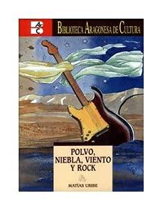 9788483241509: Polvo, Niebla, Viento y Rock. Ibercaja-Ifc-Iea-Gob.Arag-Ie Turol.Bac16