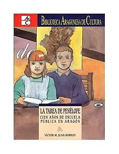 9788483241721: La tarea de penelope. cien años deescuela publica en Aragón