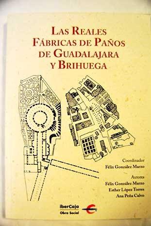 9788483243091: Las reales fábricas de paños de Guadalajara y Brihuega