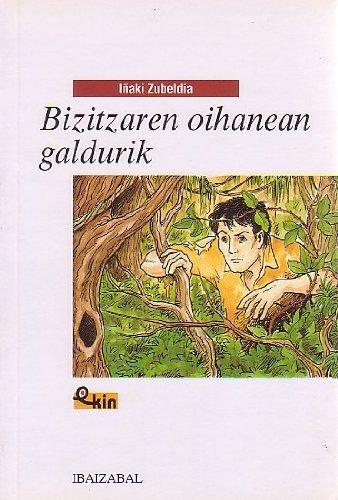 9788483252383: Bizitzaren oihanean galdurik -Bat.- (EKIN)
