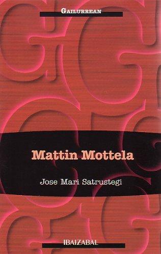 9788483254653: Mattin Mottela: Sakanako ipuinak (Gailurrean)