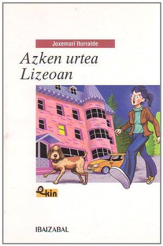 9788483256527: Azken urtea lizeoan (EKIN)