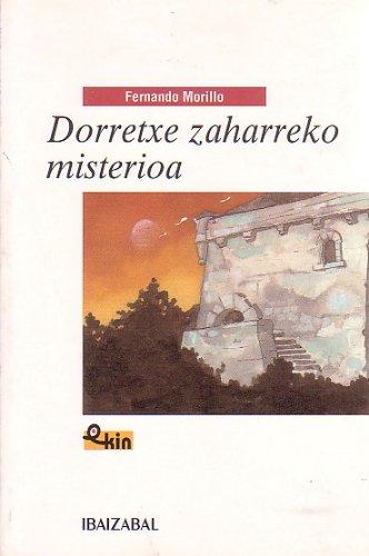 9788483256534: Dorretxe zaharreko misterioa (EKIN)