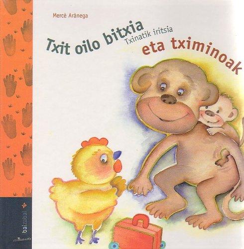 9788483257234: Txit Oilo...Eta Tximinoak (Txit Oilo Bitxia Bilduma)