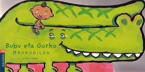 9788483258538: Bubu eta Gorko krokodiloa (BUBU TXIKIA)