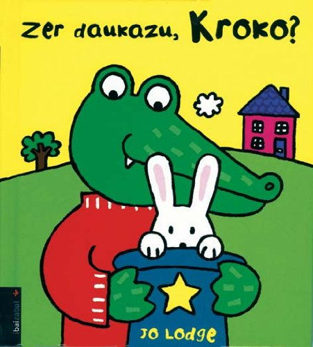 9788483258620: Zer Daukazu, Kroko? (Kroko Bilduma ( Jolaserako liburuak ))