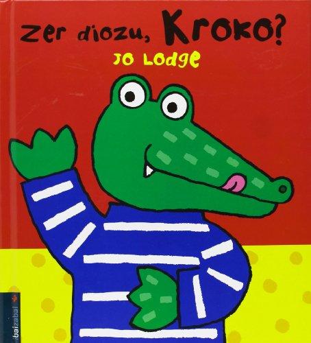 9788483259214: Zer Diozu, Kroko? (Kroko Bilduma (Jolaserako liburuak))
