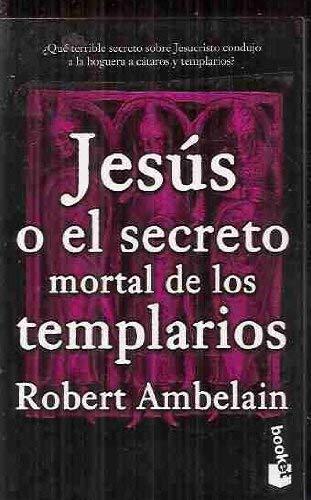 9788483270011: Jesús o el secreto mortal de los templarios(booket)