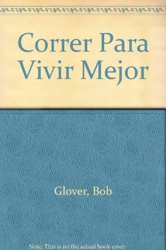 9788483270035: Correr Para Vivir Mejor (Spanish Edition)