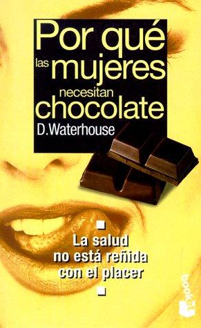9788483270127: Por que las mujeres necesitan chocolate (booket)