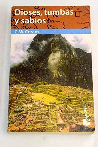 Dioses Tumbas Y Sabios (Spanish Edition) (9788483280317) by C. W. Ceram