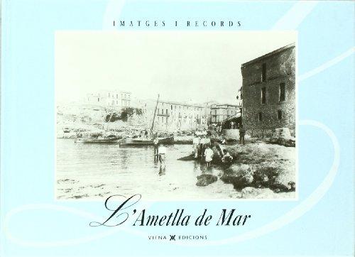 9788483302545: L'ametlla de mar (IMATGES I RECORDS)