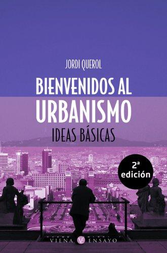9788483302651: Bienvenidos al urbanismo: Imágenes y palabras (Ensayo)