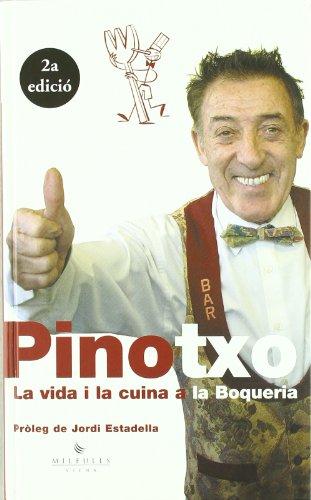 9788483302668: Pinotxo. la vida i la cuina a la boqueria (Milfulls)
