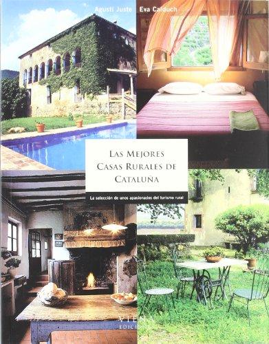 9788483303016: Las mejores casas rurales de Catalunya: La selección de unos apasionados del turismo rural (Guías)