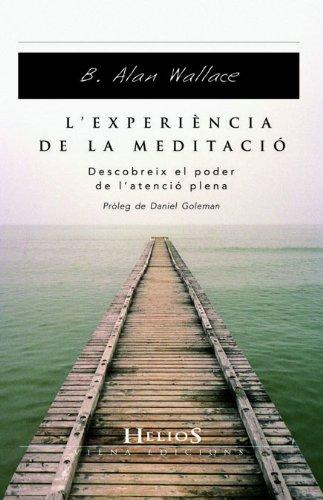9788483304976: L'experiA¨ncia de la meditaciA³ : descobreix el poder de l'atenciA³ plena